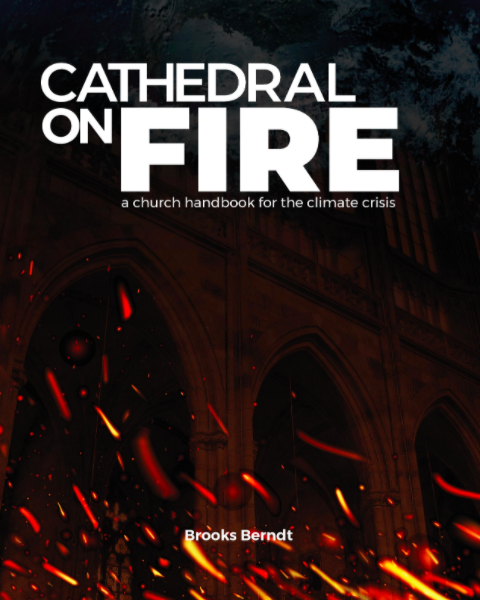 Cathedral on Fire: a church handbook for the climate crisis